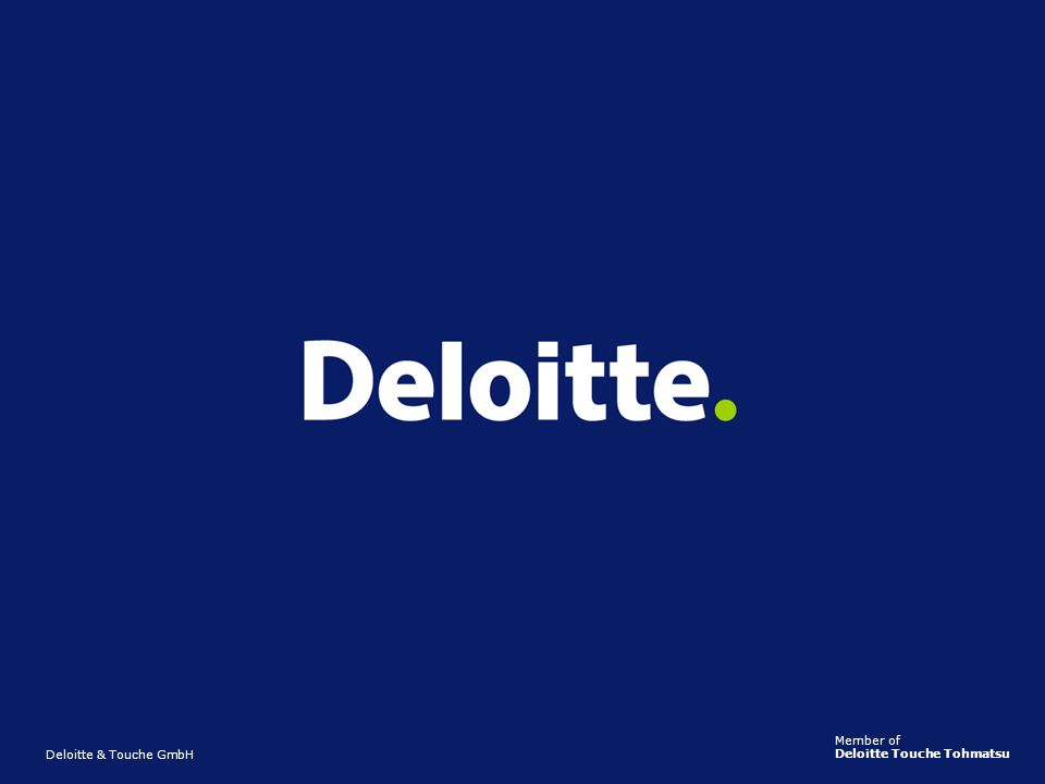 Deloitte & Touche GmbH Member of Deloitte Touche Tohmatsu