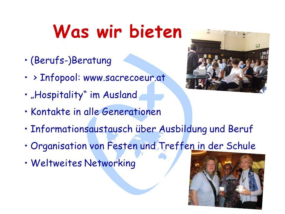 Was wir bieten (Berufs-)Beratung > Infopool: www.sacrecoeur.at Hospitality im Ausland Kontakte in alle Generationen Informationsaustausch über Ausbildung und Beruf Organisation von Festen und Treffen in der Schule Weltweites Networking