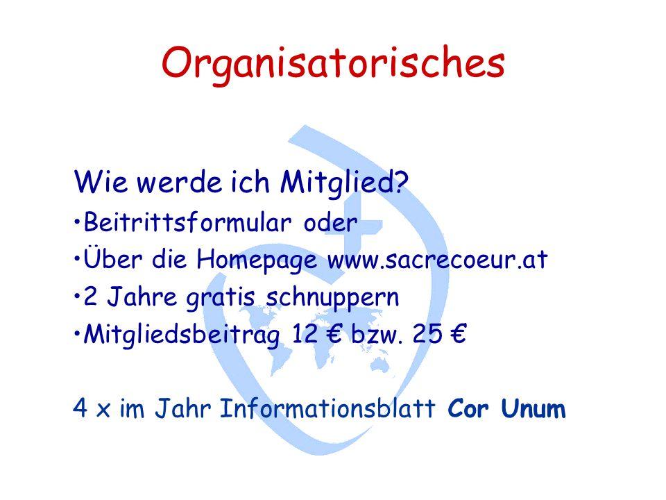 Organisatorisches Wie werde ich Mitglied.