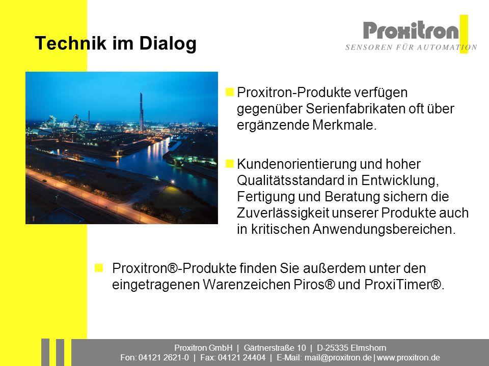 Proxitron GmbH | Gärtnerstraße 10 | D-25335 Elmshorn Fon: 04121 2621-0 | Fax: 04121 24404 | E-Mail: mail@proxitron.de | www.proxitron.de Technik im Di