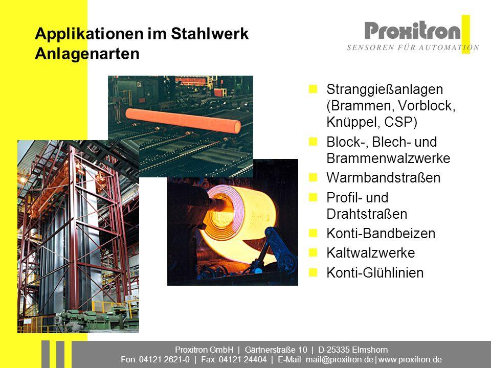 Proxitron GmbH | Gärtnerstraße 10 | D-25335 Elmshorn Fon: 04121 2621-0 | Fax: 04121 24404 | E-Mail: mail@proxitron.de | www.proxitron.de Applikationen