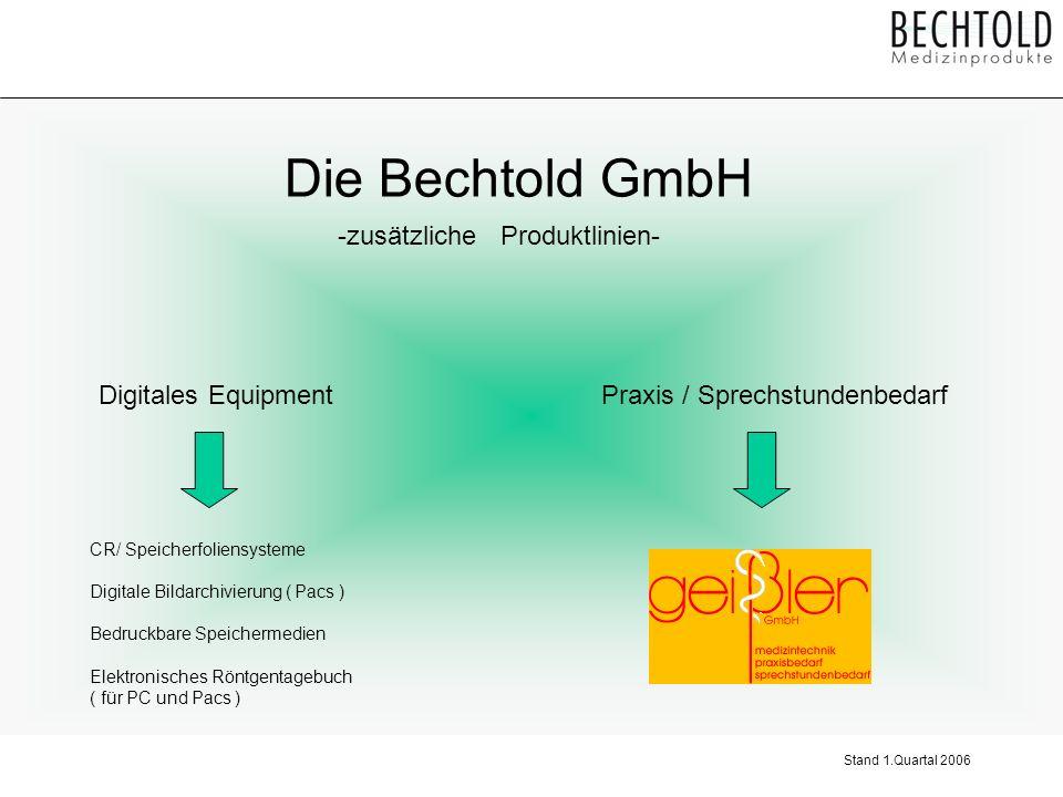Die Bechtold GmbH -zusätzliche Produktlinien- Digitales Equipment CR/ Speicherfoliensysteme Digitale Bildarchivierung ( Pacs ) Bedruckbare Speichermed