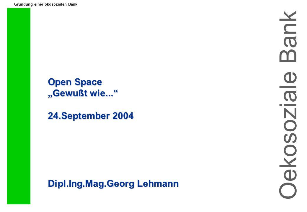 Gründung einer ökosozialen Bank Open Space Gewußt wie...