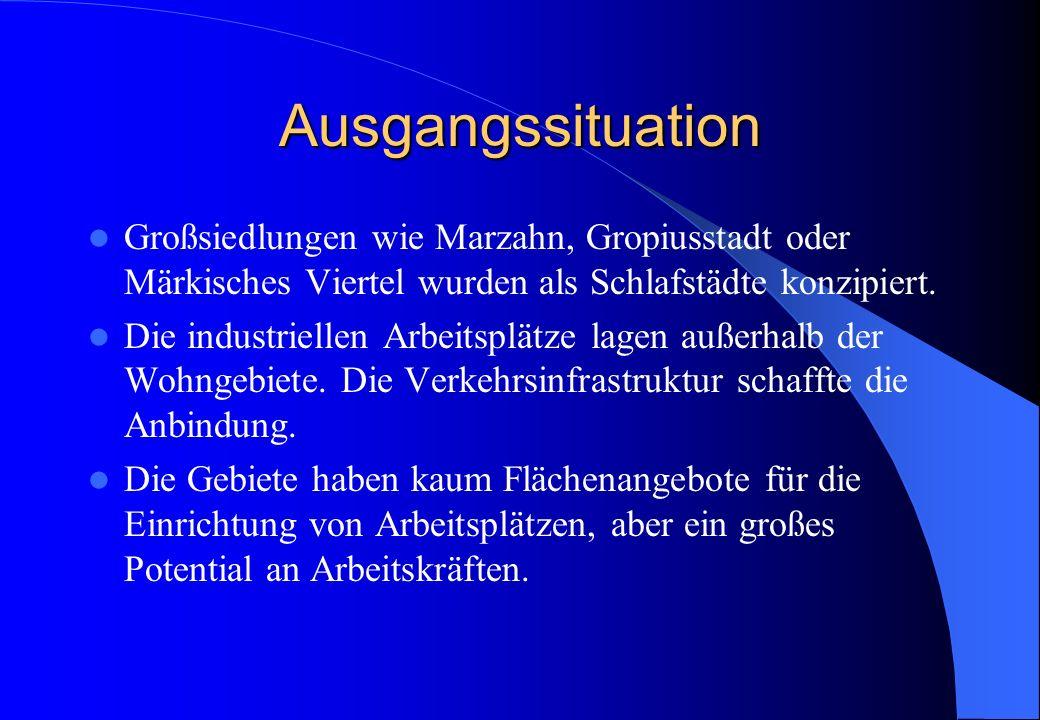 Ausgangssituation Großsiedlungen wie Marzahn, Gropiusstadt oder Märkisches Viertel wurden als Schlafstädte konzipiert.