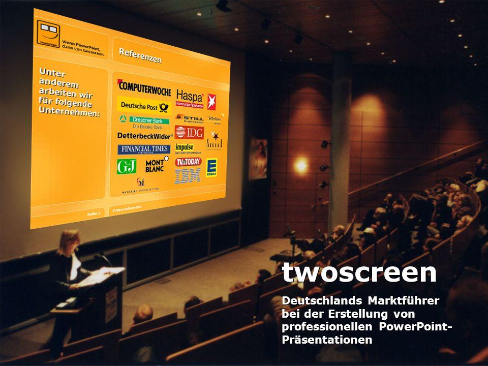 twoscreen Deutschlands Marktführer bei der Erstellung von professionellen PowerPoint- Präsentationen twoscreen Deutschlands Marktführer bei der Erstel