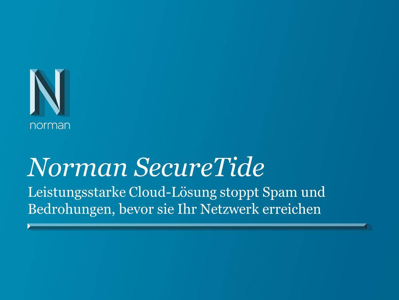 Norman SecureTide Leistungsstarke Cloud-Lösung stoppt Spam und Bedrohungen, bevor sie Ihr Netzwerk erreichen