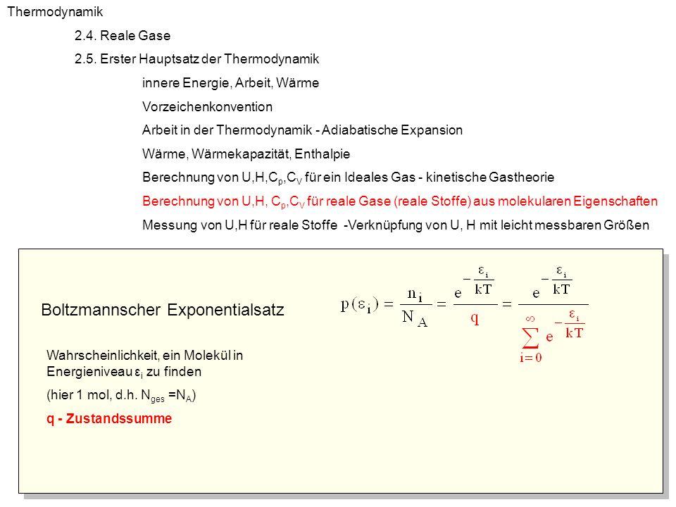 Boltzmannscher Exponentialsatz Wahrscheinlichkeit, ein Molekül in Energieniveau ε i zu finden (hier 1 mol, d.h. N ges =N A ) q - Zustandssumme Thermod