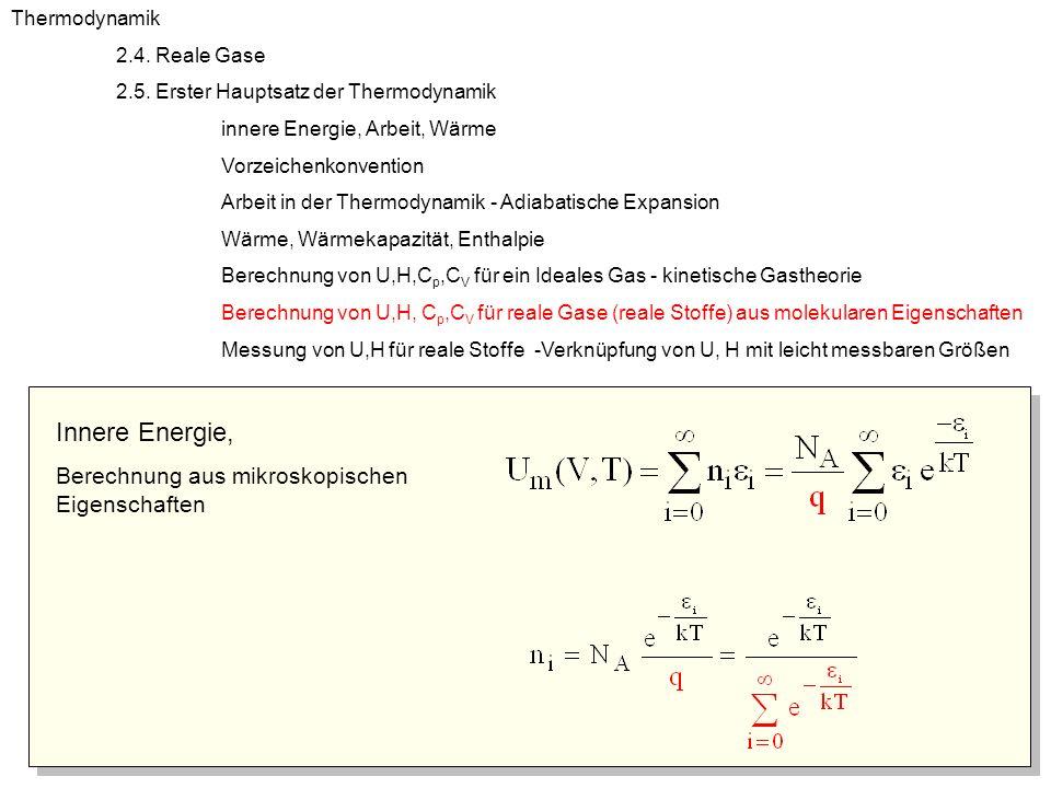 Innere Energie, Berechnung aus mikroskopischen Eigenschaften Thermodynamik 2.4. Reale Gase 2.5. Erster Hauptsatz der Thermodynamik innere Energie, Arb