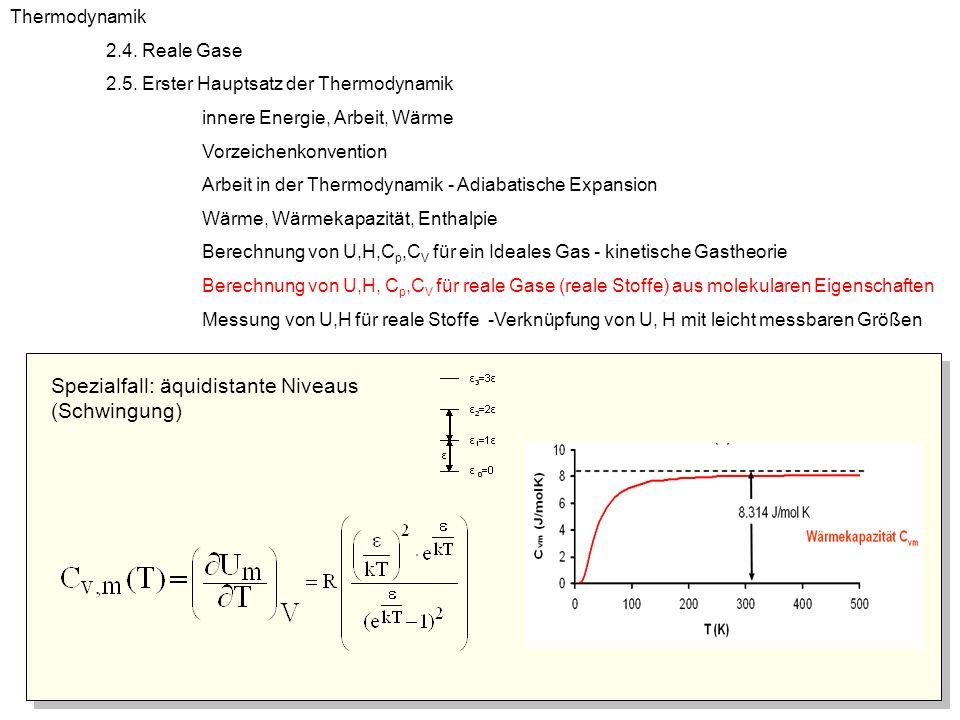 Spezialfall: äquidistante Niveaus (Schwingung) Thermodynamik 2.4. Reale Gase 2.5. Erster Hauptsatz der Thermodynamik innere Energie, Arbeit, Wärme Vor