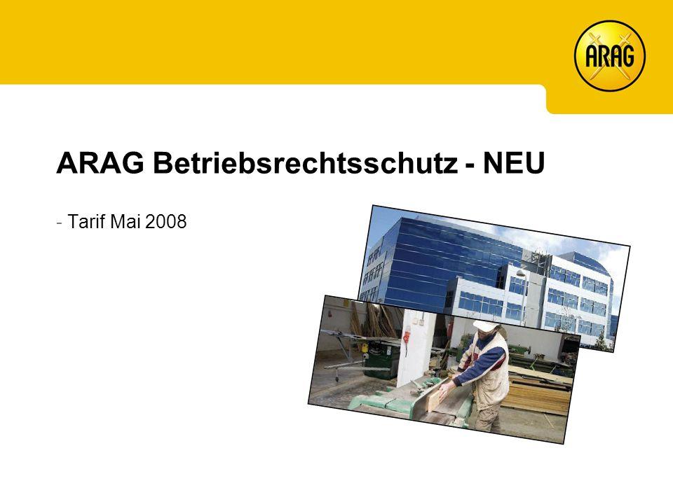 ARAG Betriebsrechtsschutz - NEU - Tarif Mai 2008