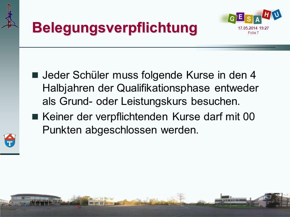 17.05.2014 19:28 17.05.2014 19:28 Folie 8 Belegungsverpflichtung 4 Kurse in Deutsch 4 Kurse in einer aus Sek.