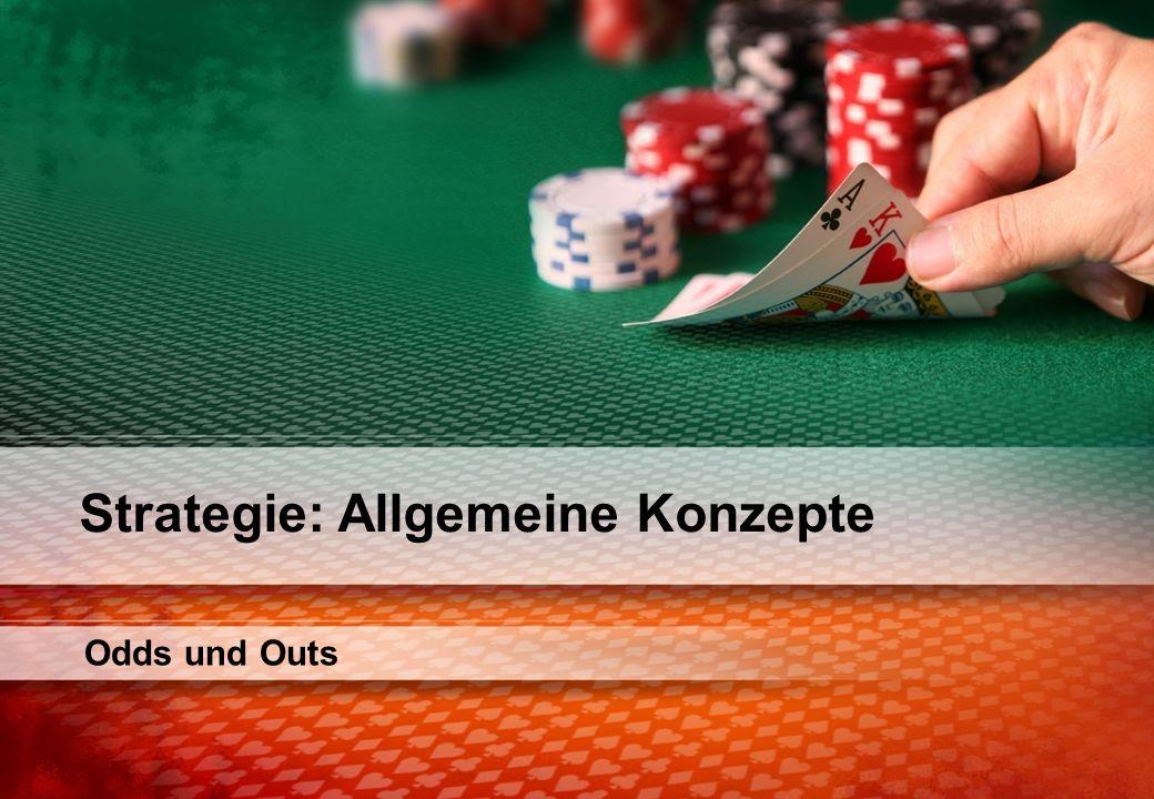 Odds und Outs Strategie: Allgemeine Konzepte