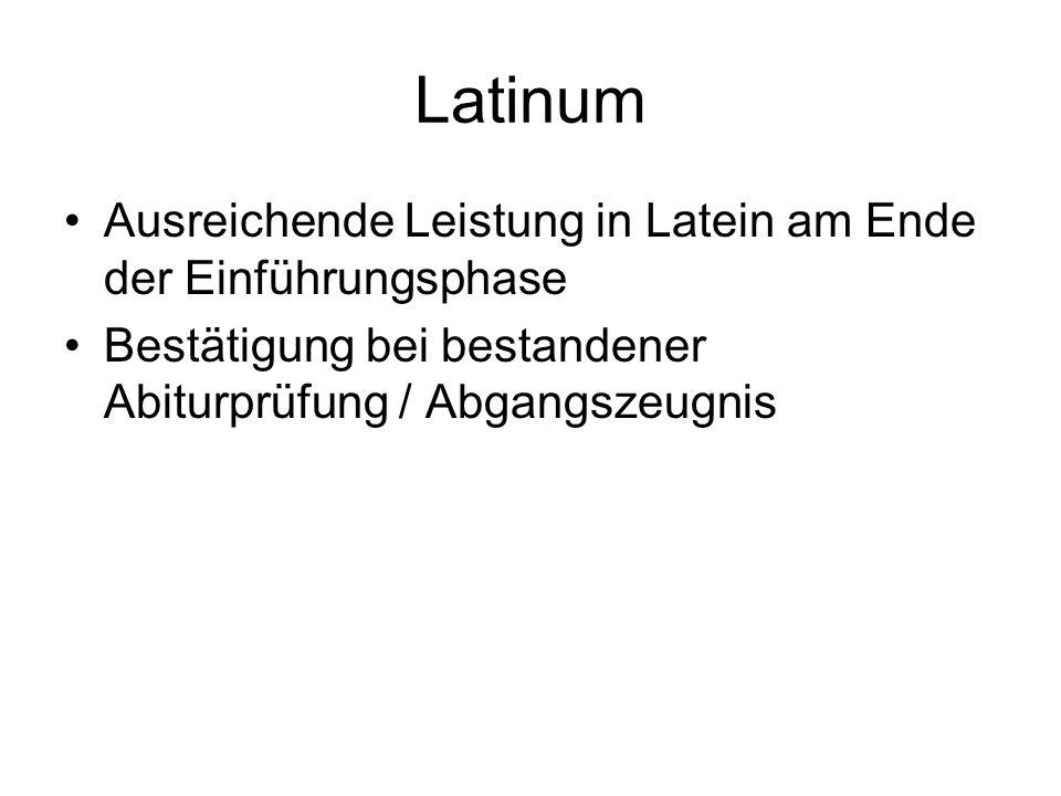 Latinum Ausreichende Leistung in Latein am Ende der Einführungsphase Bestätigung bei bestandener Abiturprüfung / Abgangszeugnis
