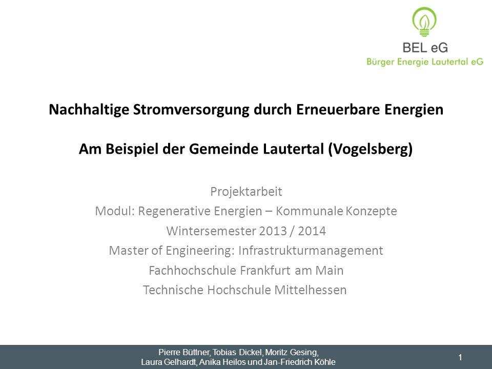 Nachhaltige Stromversorgung durch Erneuerbare Energien Am Beispiel der Gemeinde Lautertal (Vogelsberg) Projektarbeit Modul: Regenerative Energien – Ko