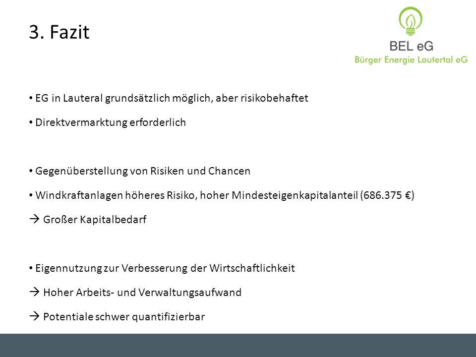 EG in Lauteral grundsätzlich möglich, aber risikobehaftet Direktvermarktung erforderlich Gegenüberstellung von Risiken und Chancen Windkraftanlagen hö