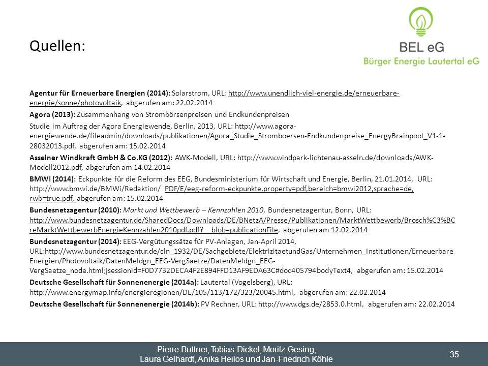 Quellen: Agentur für Erneuerbare Energien (2014): Solarstrom, URL: http://www.unendlich-viel-energie.de/erneuerbare- energie/sonne/photovoltaik, abger