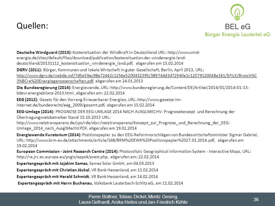 Quellen: Deutsche Windguard (2013): Kostensituation der Windkraft in Deutschland URL: http://www.wind- energie.de/sites/default/files/download/publica