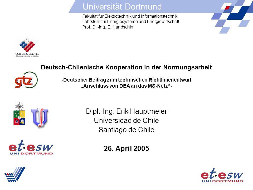 Fakultät für Elektrotechnik und Informationstechnik Lehrstuhl für Energiesysteme und Energiewirtschaft Prof. Dr.-Ing. E. Handschin Universität Dortmun