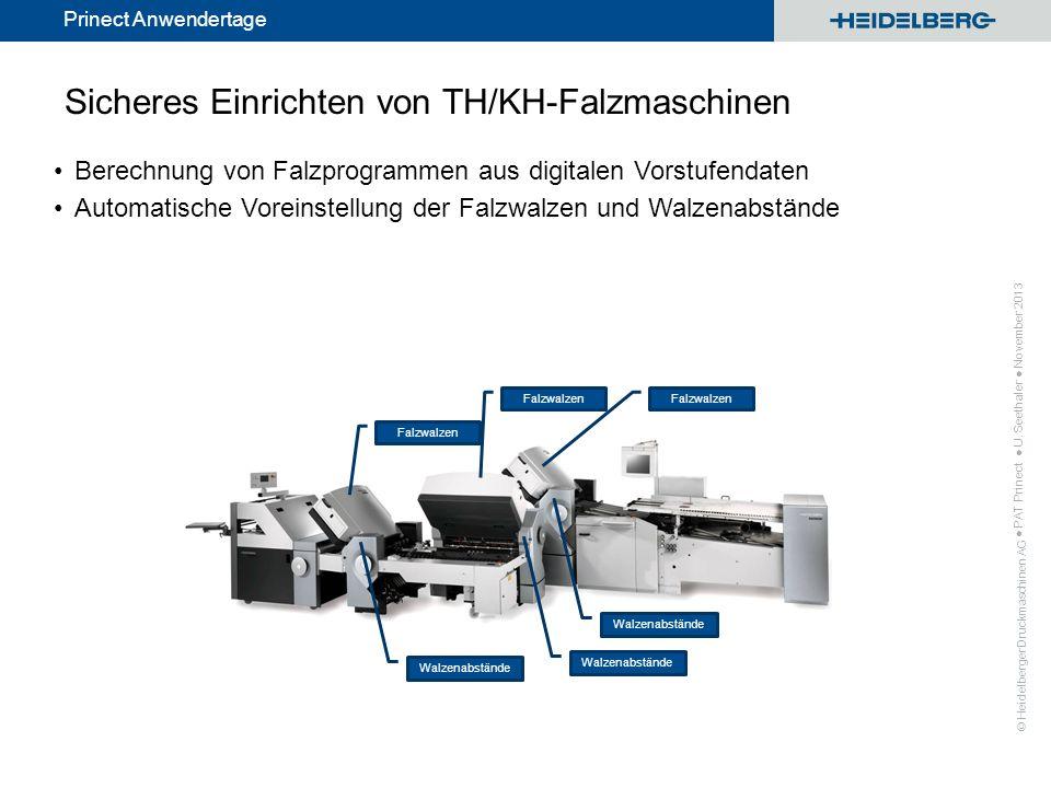 © Heidelberger Druckmaschinen AG Prinect Anwendertage Sicheres Einrichten von TH/KH-Falzmaschinen Berechnung von Falzprogrammen aus digitalen Vorstufe