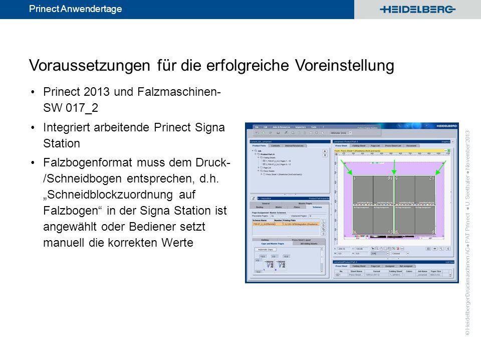 © Heidelberger Druckmaschinen AG Prinect Anwendertage Voraussetzungen für die erfolgreiche Voreinstellung Prinect 2013 und Falzmaschinen- SW 017_2 Int