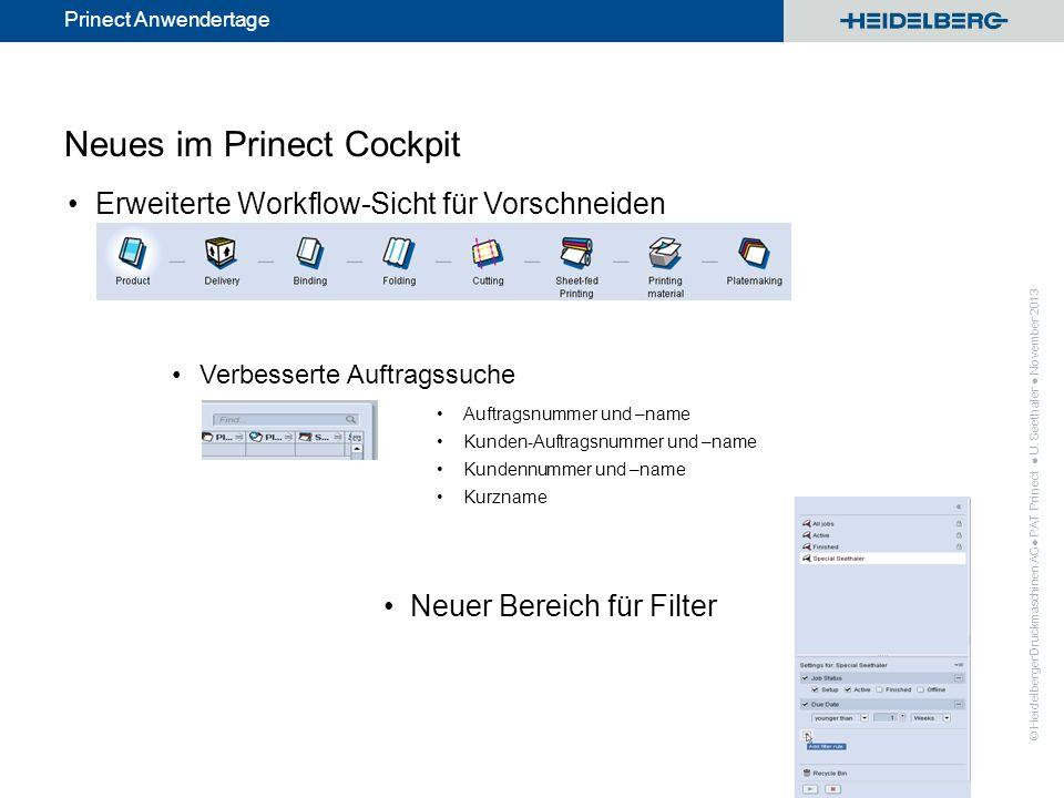 © Heidelberger Druckmaschinen AG Prinect Anwendertage Neues im Prinect Cockpit Erweiterte Workflow-Sicht für Vorschneiden Verbesserte Auftragssuche Au