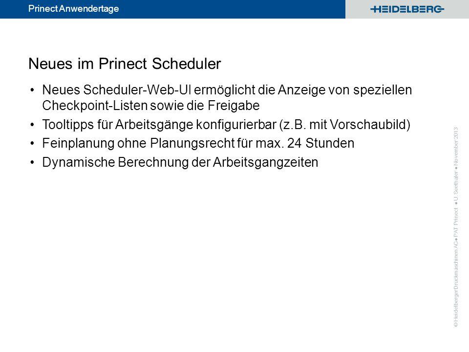 © Heidelberger Druckmaschinen AG Prinect Anwendertage Neues im Prinect Scheduler Neues Scheduler-Web-UI ermöglicht die Anzeige von speziellen Checkpoi