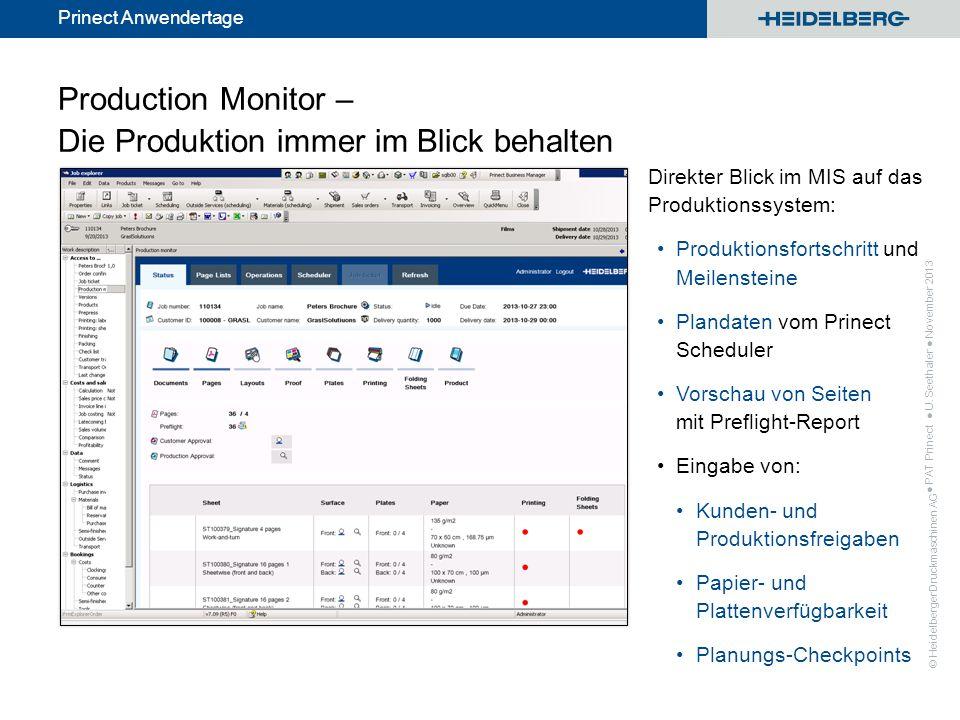 © Heidelberger Druckmaschinen AG Prinect Anwendertage Production Monitor – Die Produktion immer im Blick behalten Direkter Blick im MIS auf das Produk