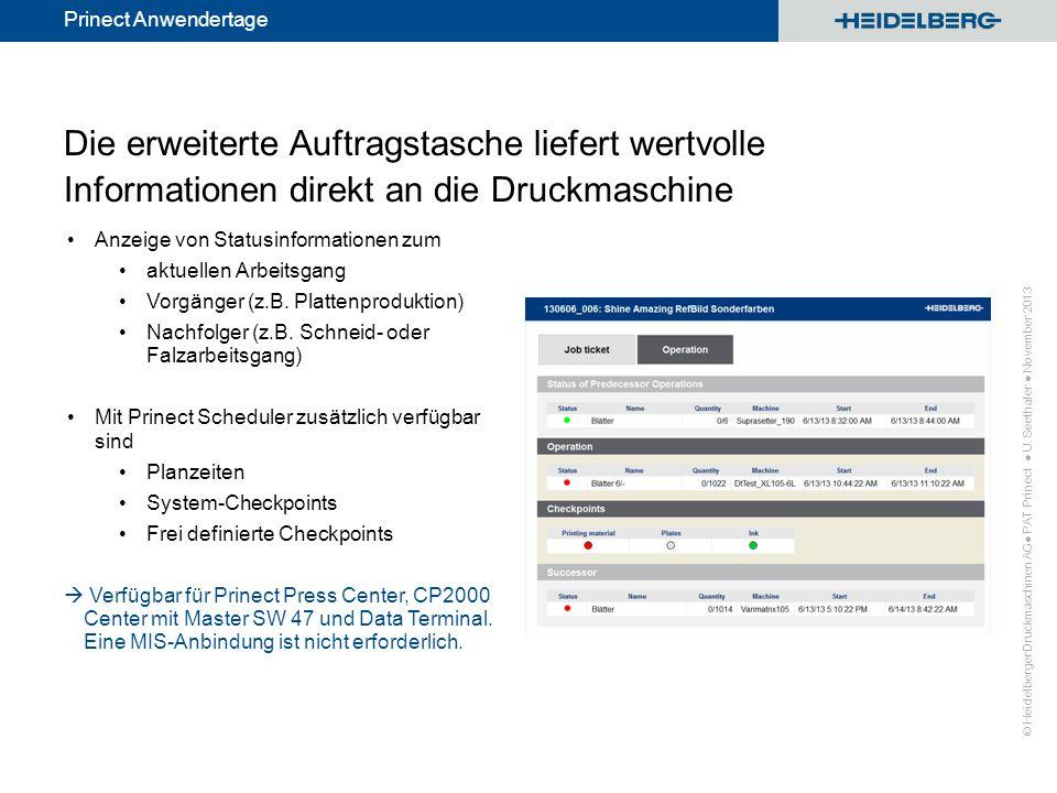 © Heidelberger Druckmaschinen AG Prinect Anwendertage Die erweiterte Auftragstasche liefert wertvolle Informationen direkt an die Druckmaschine Anzeig