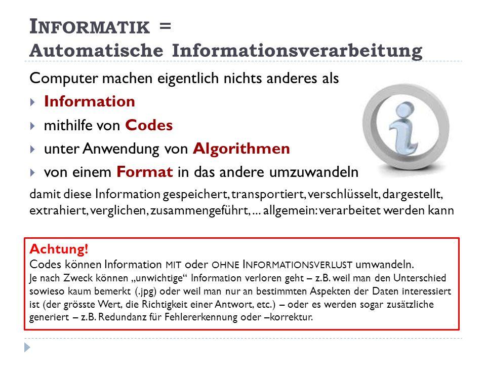 Computer machen eigentlich nichts anderes als Information mithilfe von Codes unter Anwendung von Algorithmen von einem Format in das andere umzuwandeln damit diese Information gespeichert, transportiert, verschlüsselt, dargestellt, extrahiert, verglichen, zusammengeführt,...