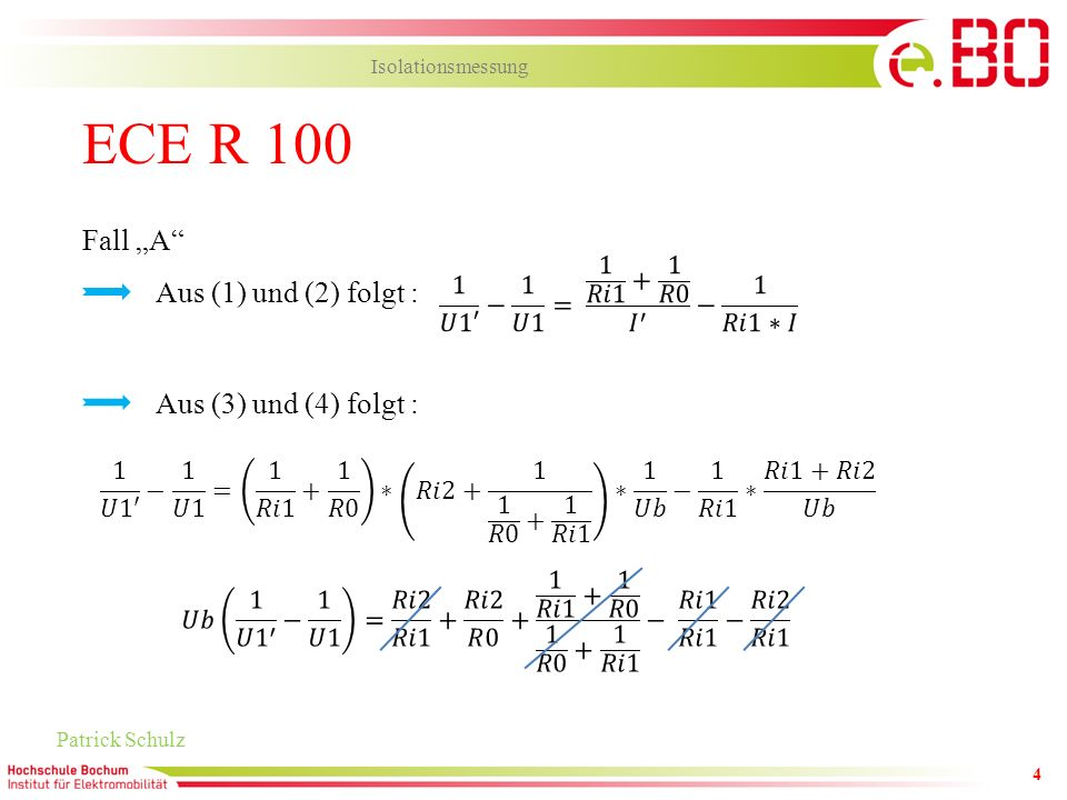 4 ECE R 100 Patrick Schulz Isolationsmessung Fall A Aus (1) und (2) folgt : Aus (3) und (4) folgt :