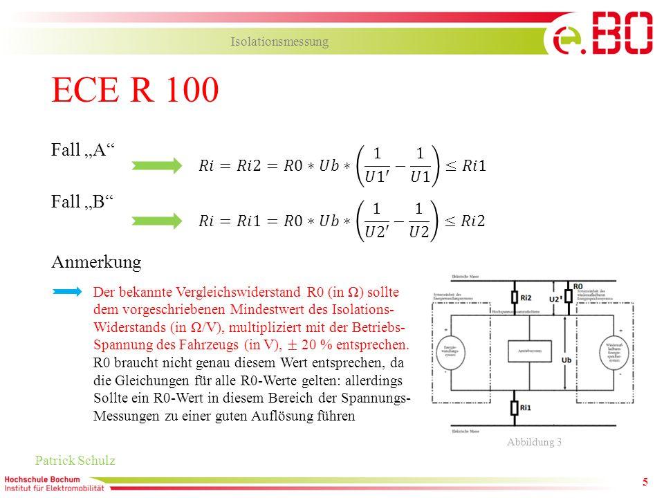 5 ECE R 100 Patrick Schulz Isolationsmessung Fall A Fall B Abbildung 3 Anmerkung