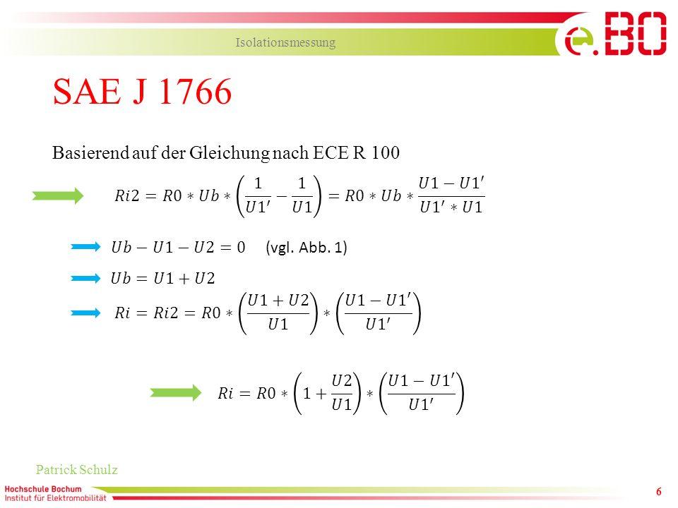 6 SAE J 1766 Patrick Schulz Isolationsmessung Basierend auf der Gleichung nach ECE R 100