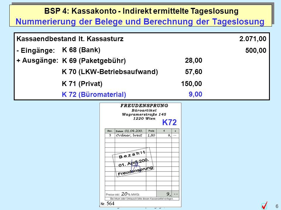 © Abteilung für Wirtschaftspädagogik, WU-Wien 6 Nummerierung der Belege und Berechnung der Tageslosung Kassaendbestand lt. Kassasturz - Eingänge: K 68