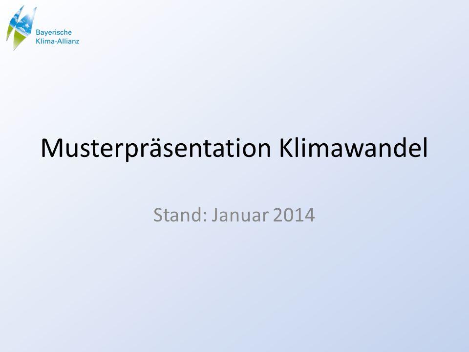 Musterpräsentation Klimawandel Stand: Januar 2014