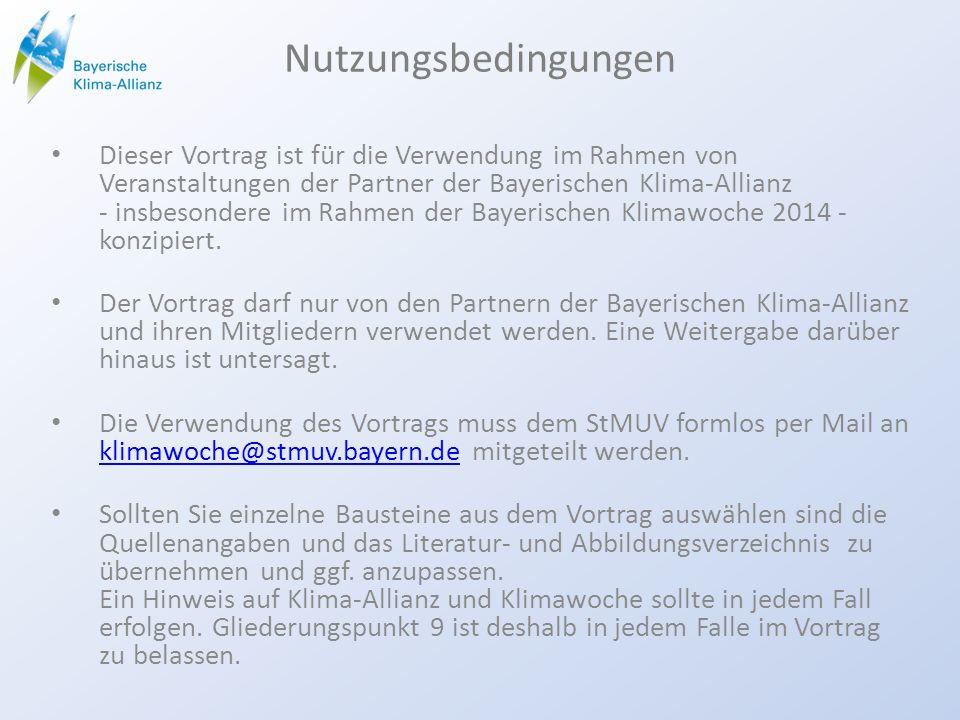 Dieser Vortrag ist für die Verwendung im Rahmen von Veranstaltungen der Partner der Bayerischen Klima-Allianz - insbesondere im Rahmen der Bayerischen Klimawoche 2014 - konzipiert.