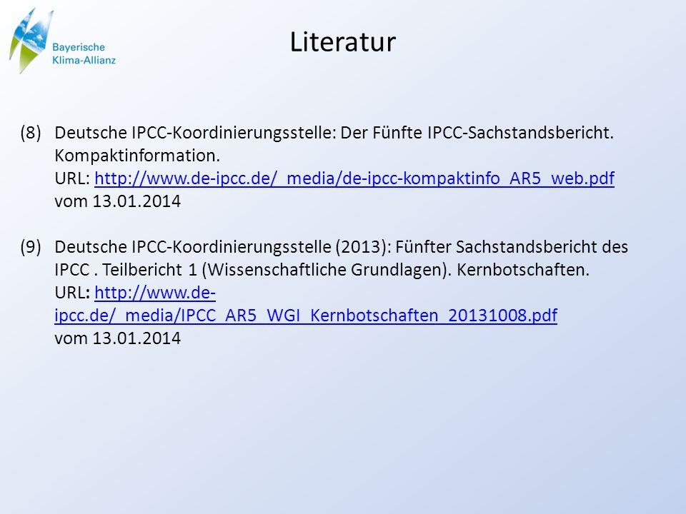 Literatur (8)Deutsche IPCC-Koordinierungsstelle: Der Fünfte IPCC-Sachstandsbericht. Kompaktinformation. URL: http://www.de-ipcc.de/_media/de-ipcc-komp