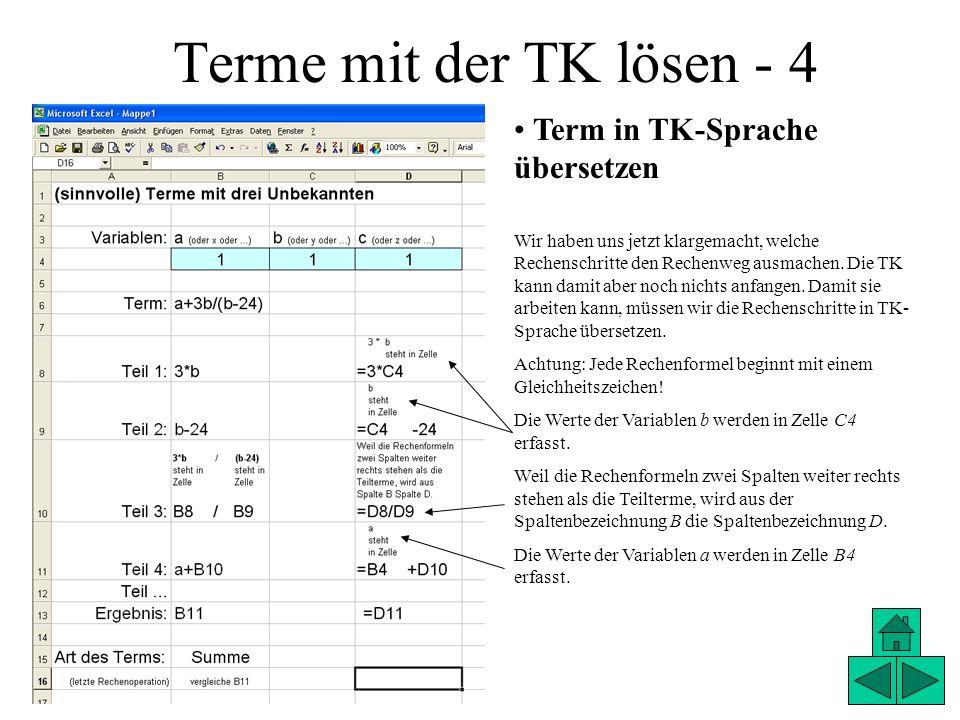 Terme mit der TK lösen - 4 Term in TK-Sprache übersetzen Wir haben uns jetzt klargemacht, welche Rechenschritte den Rechenweg ausmachen. Die TK kann d