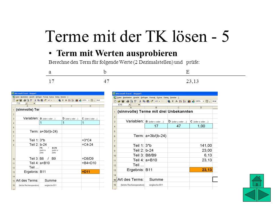 Terme mit der TK lösen - 5 Term mit Werten ausprobieren Berechne den Term für folgende Werte (2 Dezimalstellen) undprüfe: a bE 174723,13