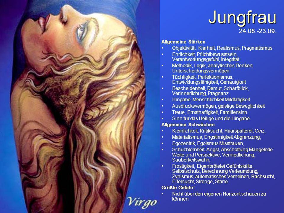 Jungfrau Jungfrau 24.08.-23.09. Allgemeine Stärken Objektivität, Klarheit, Realismus, Pragmatismus Ehrlichkeit, Pflichtbewusstsein, Verantwortungsgefü