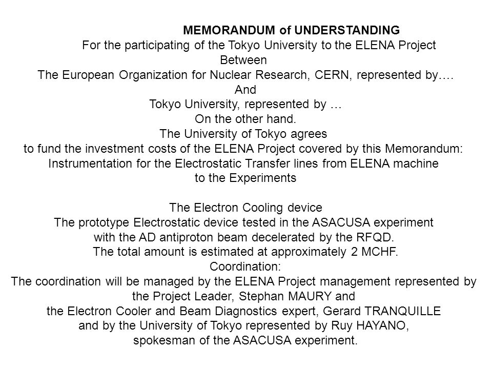 MEMORANDUM of UNDERSTANDING For the participating of the Tokyo University to the ELENA Project Between The European Organization for Nuclear Research, CERN, represented by….