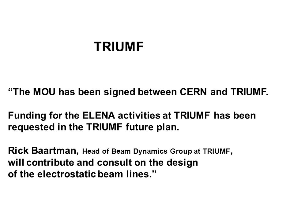TRIUMF The MOU has been signed between CERN and TRIUMF.
