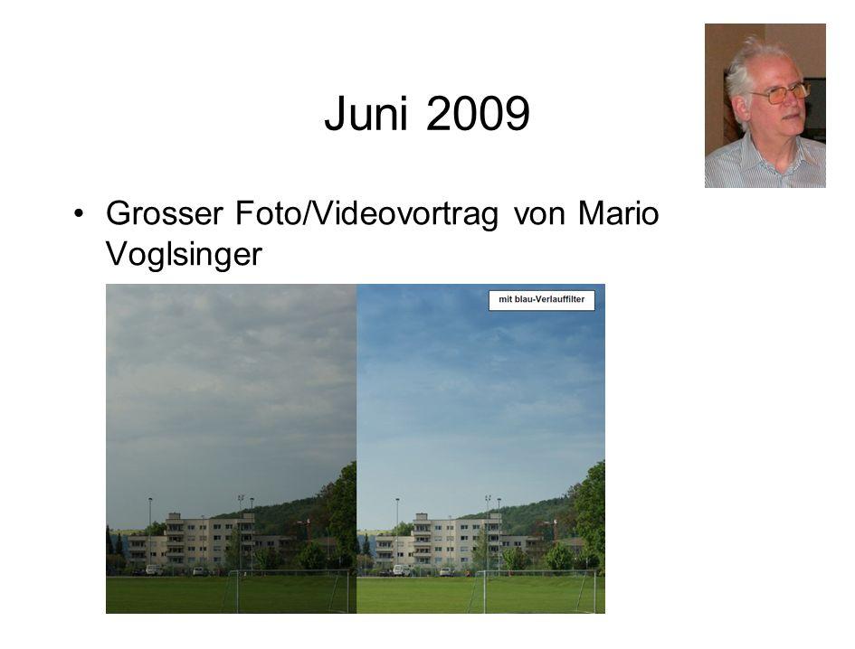 Juni 2009 Grosser Foto/Videovortrag von Mario Voglsinger