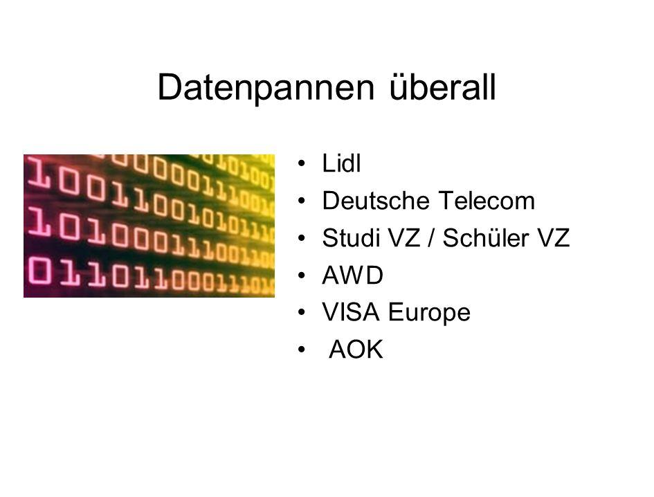 Datenpannen überall Lidl Deutsche Telecom Studi VZ / Schüler VZ AWD VISA Europe AOK