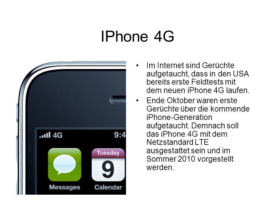 IPhone 4G Im Internet sind Gerüchte aufgetaucht, dass in den USA bereits erste Feldtests mit dem neuen iPhone 4G laufen.