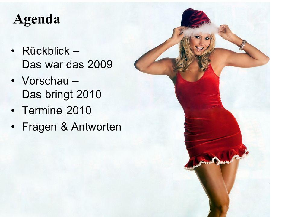 Rückblick – Das war das 2009 Vorschau – Das bringt 2010 Termine 2010 Fragen & Antworten Agenda