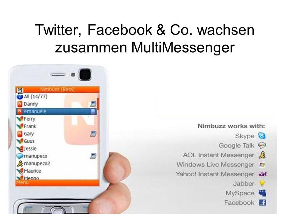 Twitter, Facebook & Co. wachsen zusammen MultiMessenger