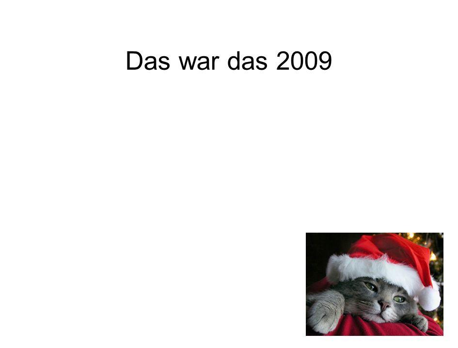 Das war das 2009