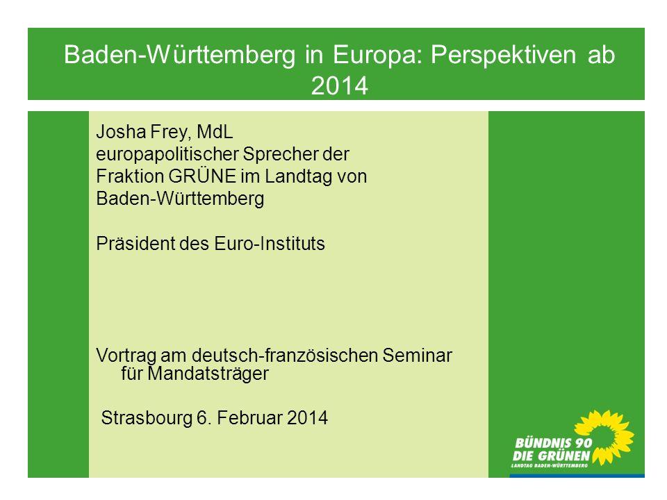 1 Josha Frey, MdL europapolitischer Sprecher der Fraktion GRÜNE im Landtag von Baden-Württemberg Präsident des Euro-Instituts Vortrag am deutsch-franz