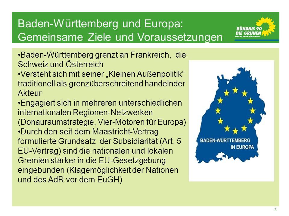 2 Baden-Württemberg und Europa: Gemeinsame Ziele und Voraussetzungen Baden-Württemberg grenzt an Frankreich, die Schweiz und Österreich Versteht sich