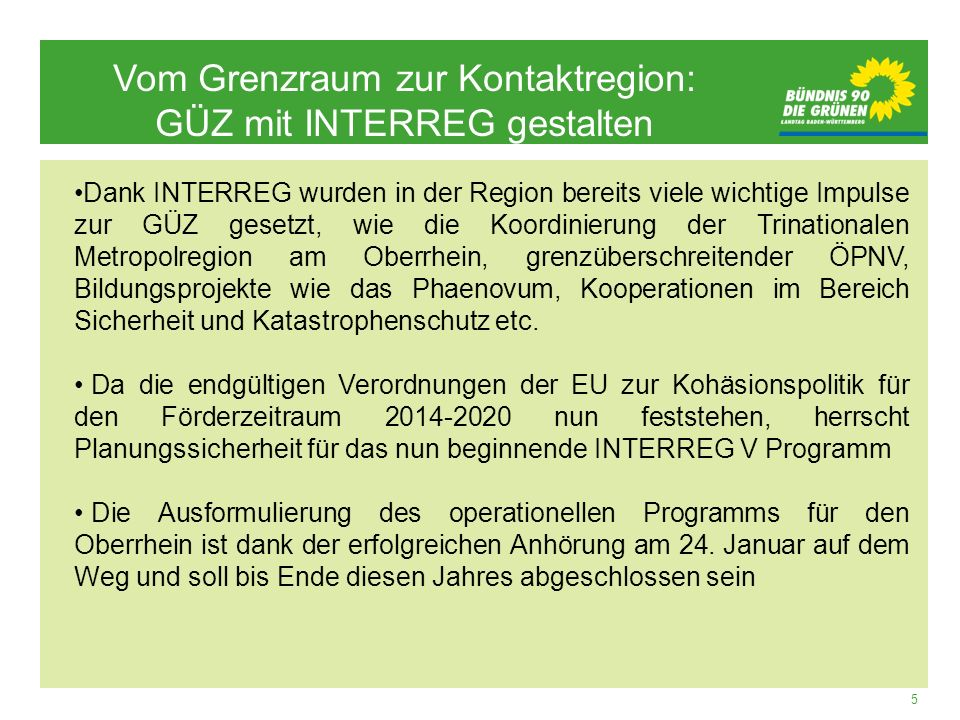 5 Vom Grenzraum zur Kontaktregion: GÜZ mit INTERREG gestalten Dank INTERREG wurden in der Region bereits viele wichtige Impulse zur GÜZ gesetzt, wie d
